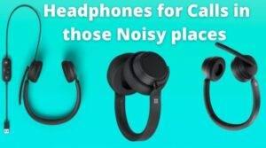 Headphone for Calling Noisy Environment