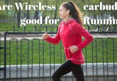 Are wireless earbuds good for running? An interesting truth