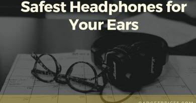 Safest Headphones for Your Ears