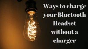 Charge Bluetooth Headset without Charger