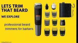Best professional beard trimmers for barbers