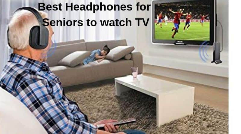 Best Headphones for seniors to watch TV