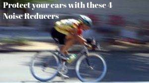 Protect your Ears from Wind with the best cycling wind Noise Reducers