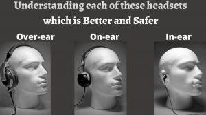 On ear vs Over ear Headphones vs In ear earbuds