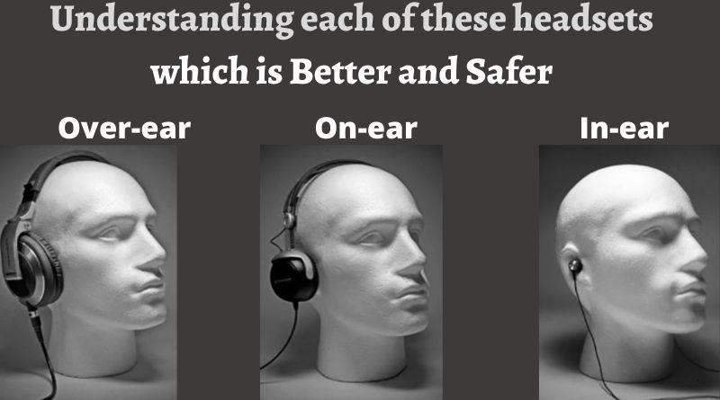 On ear vs Over ear Headphones vs In ear earbuds