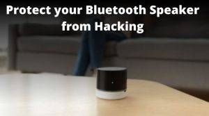 Can Bluetooth Speakers be Hacked