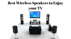 Wireless Speakers for TV