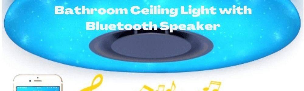 Bathroom ceiling lights with Bluetooth Speakers
